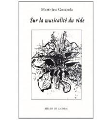 Sur la musicalité du vide. Volume 1.