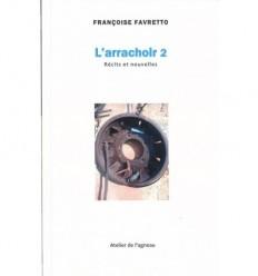 L'arrachoir, récits et nouvelles,volume 2,