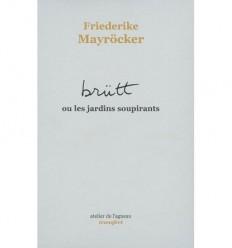 Brütt ou les jardins soupirants traduit par Françoise David-Schaumann et Hugo Hengl