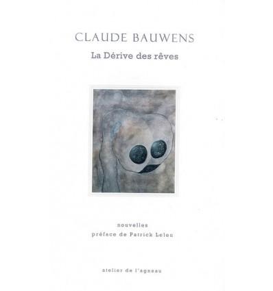La Dérive des rêves, nouvelles, préface de P.Leleu