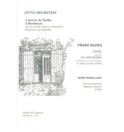 L'Oeuvre de Kafka ou la vie de Jean et Charlotte Carrive … la Girarde et commentaire de Jean Carrive