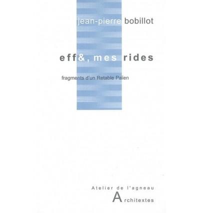 Eff&, mes rides, fragments pour un Retable Païen