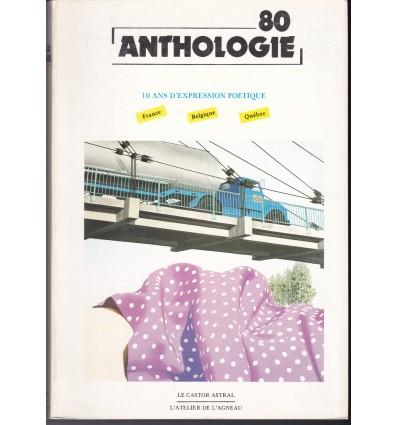 Anthologie 80 - 10 ans d'expression poétique - France, Belgique, Québec