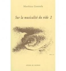 Sur la musicalité du vide. Volume 2.